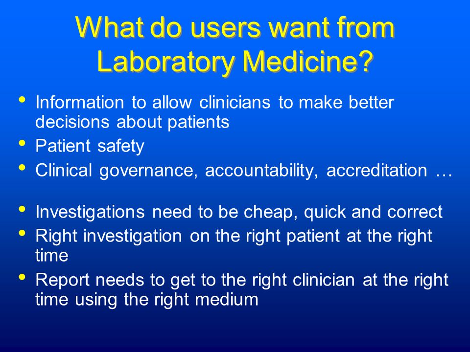 What do users want from Laboratory Medicine.