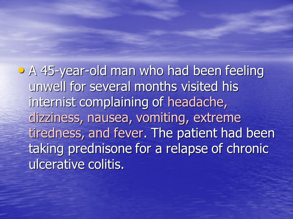 On examination, the physician noted that the patient had nuchal rigidity and appeared confused.