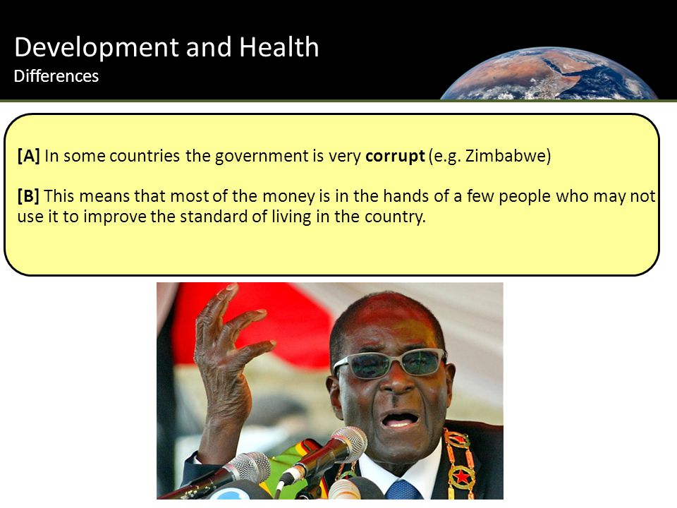 Development and Health Differences [A] In some countries the government is very corrupt (e.g.