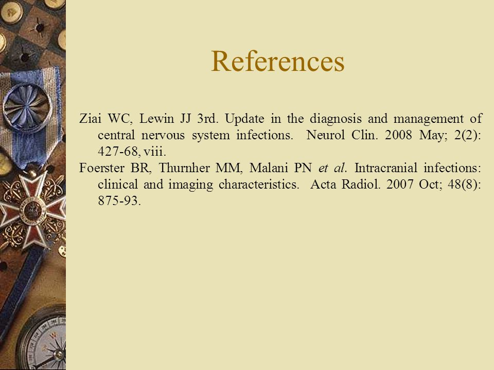 References Ziai WC, Lewin JJ 3rd.