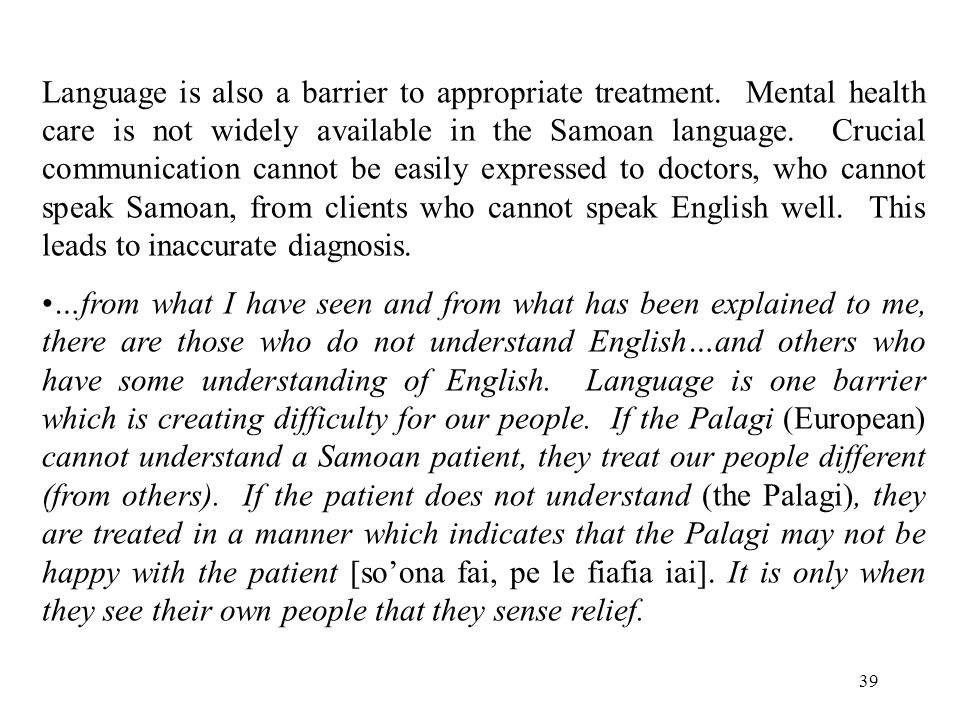 39 Language is also a barrier to appropriate treatment.