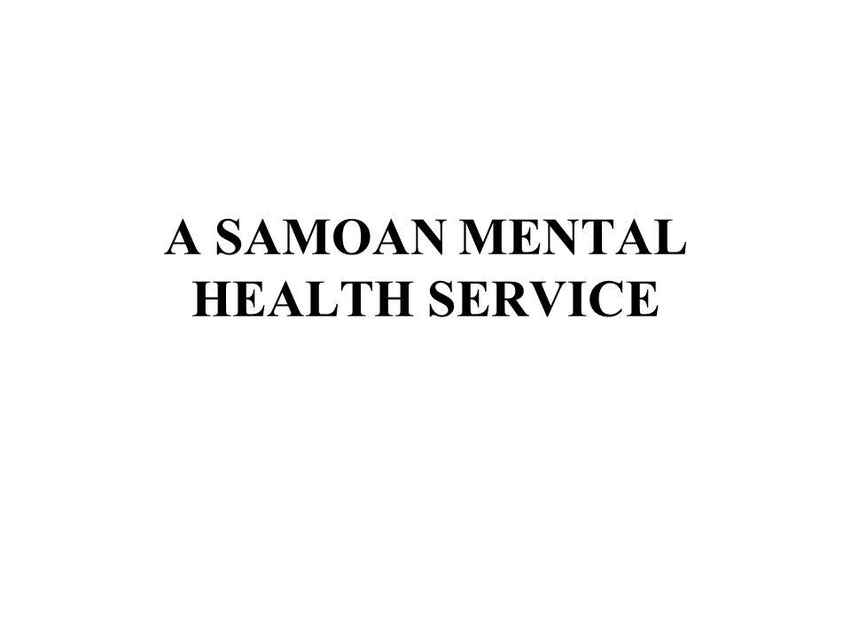 A SAMOAN MENTAL HEALTH SERVICE