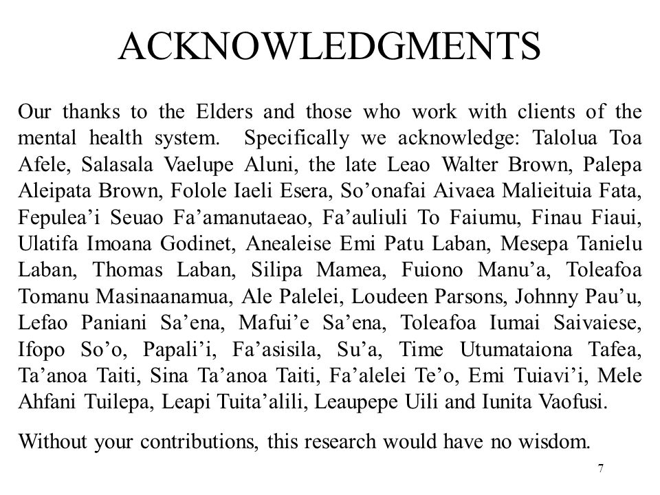 7 ACKNOWLEDGMENTS Our thanks to the Elders and those who work with clients of the mental health system.