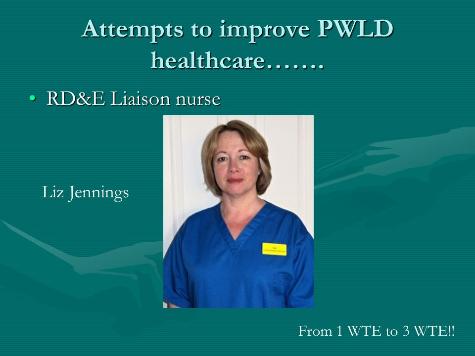 Attempts to improve PWLD healthcare…….