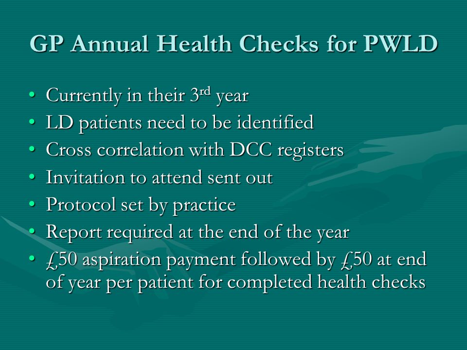 GP Annual Health Checks for PWLD Currently in their 3 rd yearCurrently in their 3 rd year LD patients need to be identifiedLD patients need to be iden