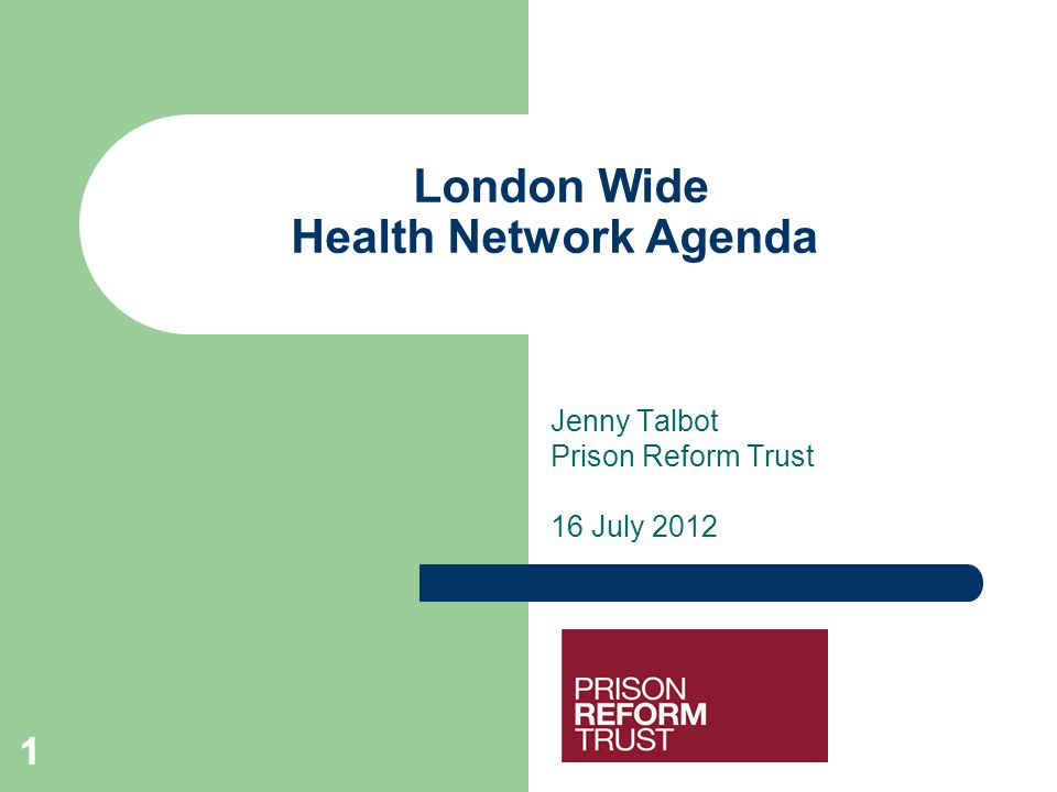 11 London Wide Health Network Agenda Jenny Talbot Prison Reform Trust 16 July 2012