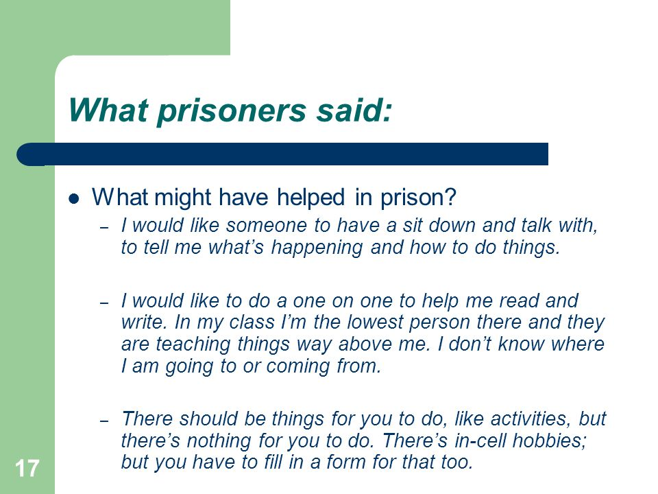 What prisoners said: What might have helped in prison.
