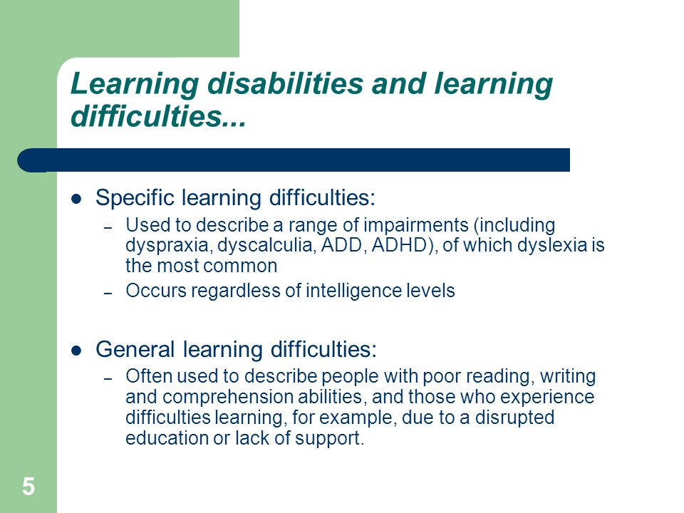 Learning disabilities and learning difficulties...