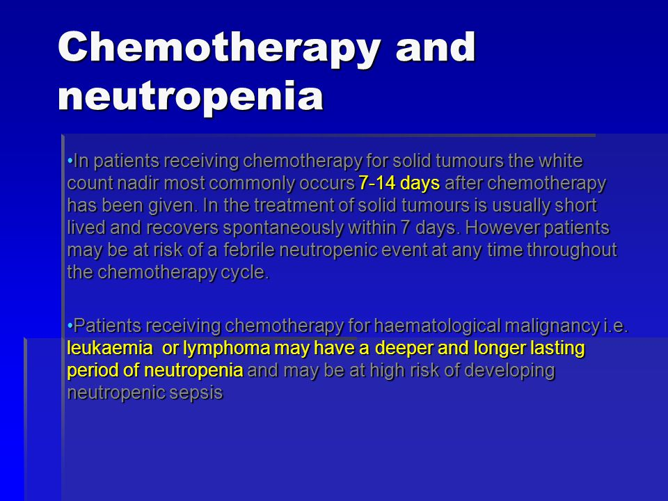 Chemotherapy and neutropenia In patients receiving chemotherapy for solid tumours the white count nadir most commonly occurs 7-14 days after chemotherapy has been given.