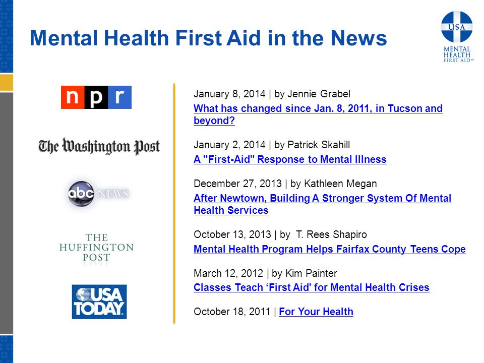 Mental Health First Aid in the News January 8, 2014 | by Jennie Grabel What has changed since Jan. 8, 2011, in Tucson and beyond? January 2, 2014 | by