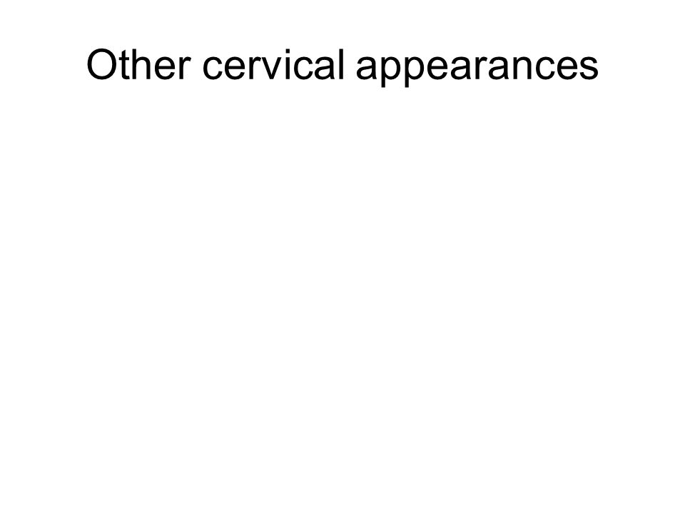 Other cervical appearances