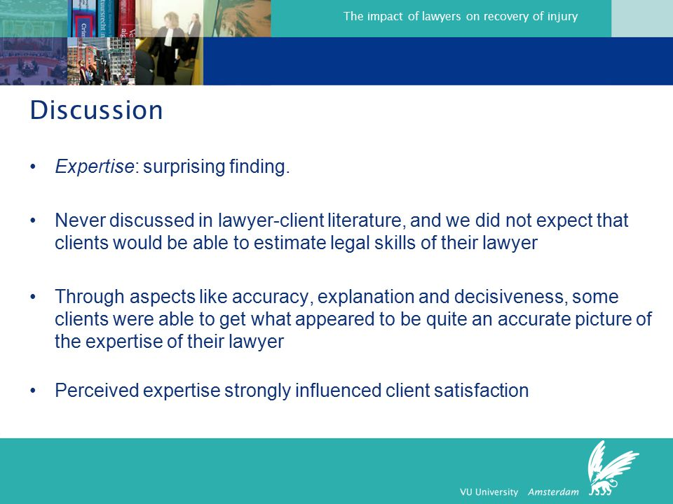The impact of lawyers on recovery of injury Discussion Expertise: surprising finding.