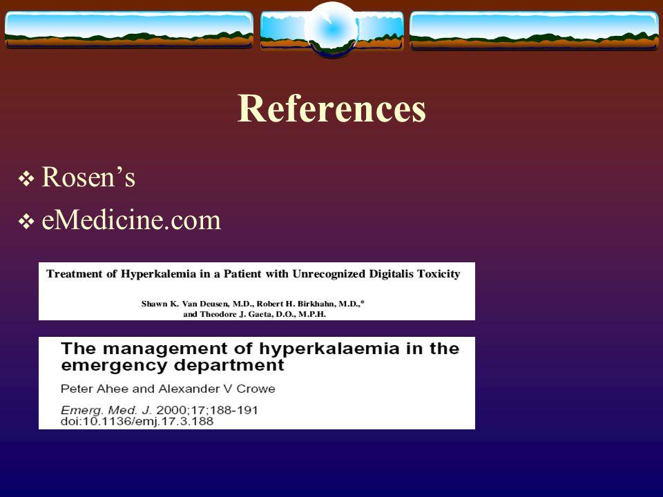 References  Rosen's  eMedicine.com