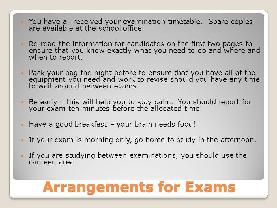 Additional Information If you are very unwell and cannot make an examination, you must phone school first thing in the morning of your scheduled exam and let me know.