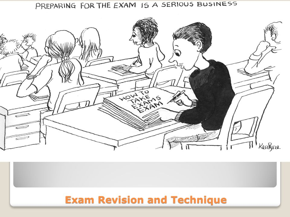 Exam Revision and Technique