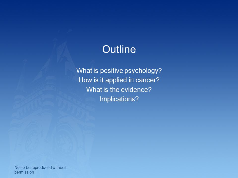 Outline What is positive psychology. How is it applied in cancer.
