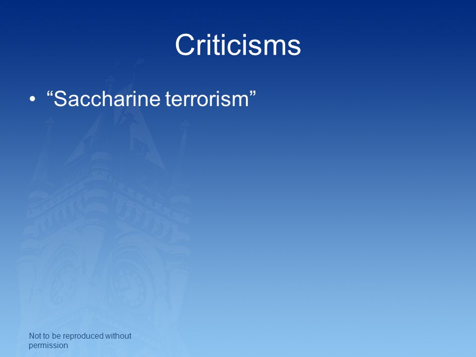 Criticisms Saccharine terrorism Not to be reproduced without permission
