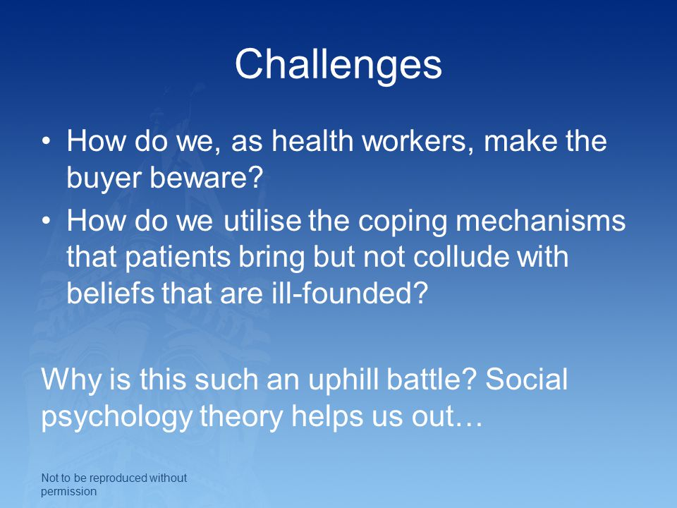 Challenges How do we, as health workers, make the buyer beware.