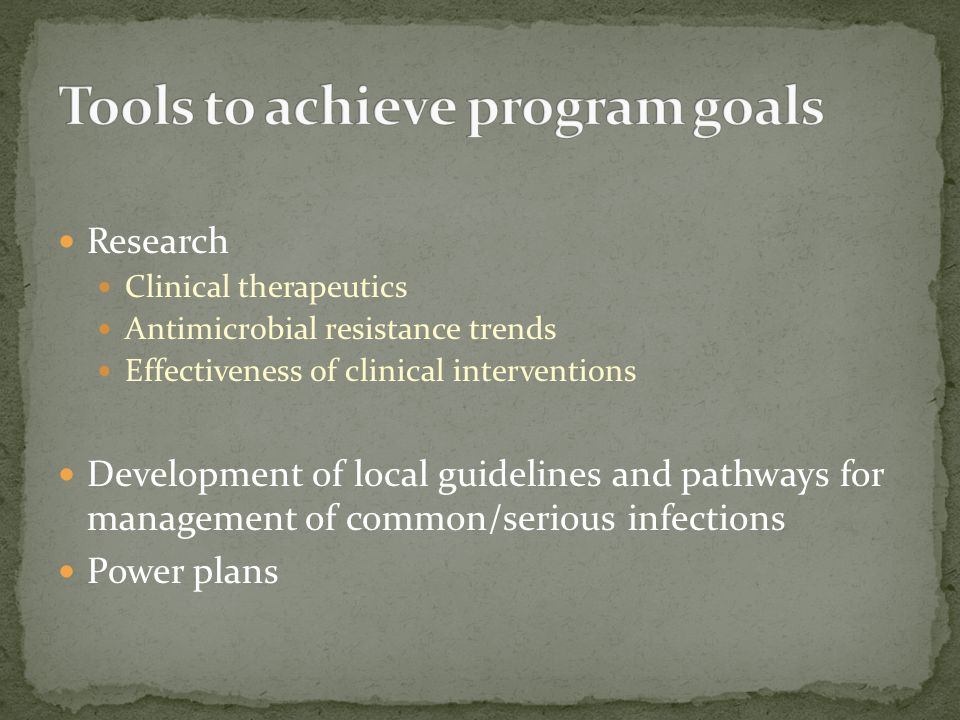 Research Clinical therapeutics Antimicrobial resistance trends Effectiveness of clinical interventions Development of local guidelines and pathways fo
