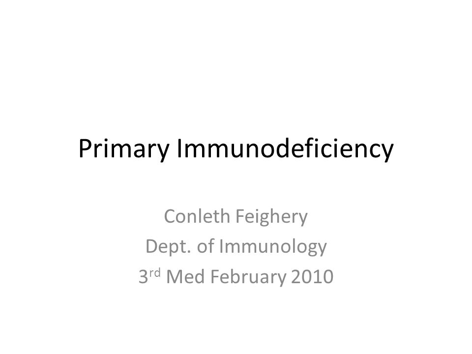 Primary Immunodeficiency Great advances in genetic identification in late 1980s, early 1990s Over 150 genetic disorders now recognised Selection of disorders presented here