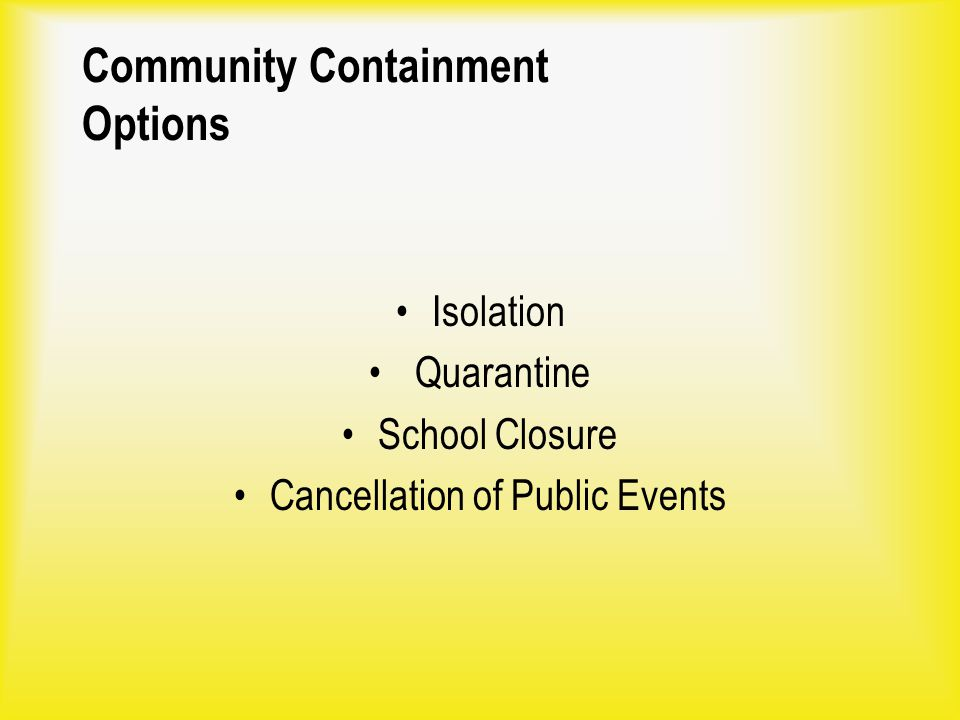 Community Containment Options Isolation Quarantine School Closure Cancellation of Public Events