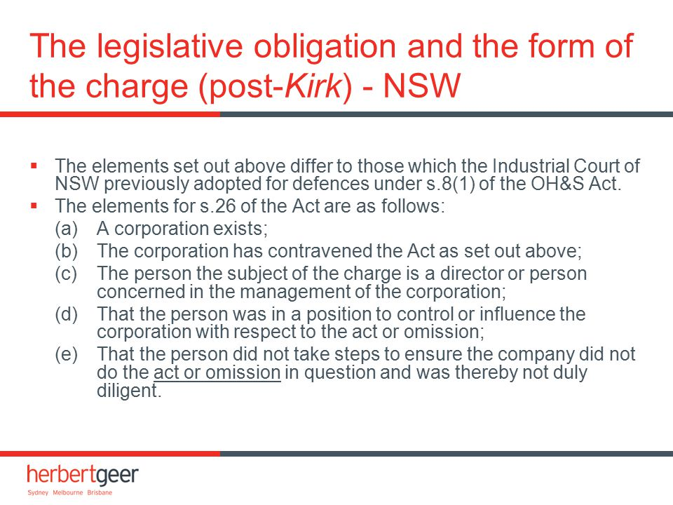 The legislative obligation and the form of the charge (post-Kirk) - NSW  The elements set out above differ to those which the Industrial Court of NSW