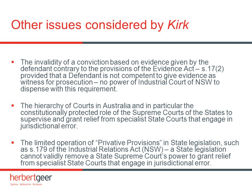 Other issues considered by Kirk  The invalidity of a conviction based on evidence given by the defendant contrary to the provisions of the Evidence A