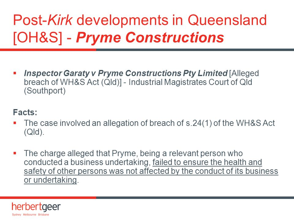 Post-Kirk developments in Queensland [OH&S] - Pryme Constructions  Inspector Garaty v Pryme Constructions Pty Limited [Alleged breach of WH&S Act (Ql