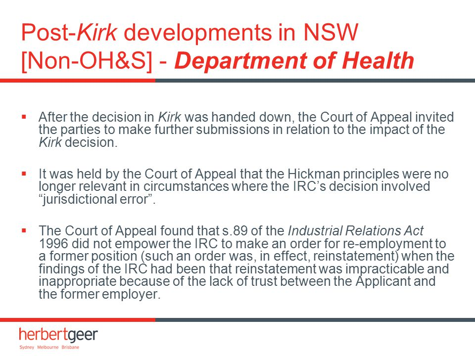 Post-Kirk developments in NSW [Non-OH&S] - Department of Health  After the decision in Kirk was handed down, the Court of Appeal invited the parties