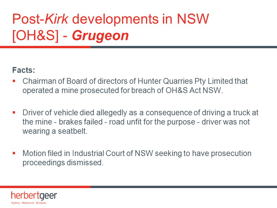 Post-Kirk developments in NSW [OH&S] - Grugeon Facts:  Chairman of Board of directors of Hunter Quarries Pty Limited that operated a mine prosecuted