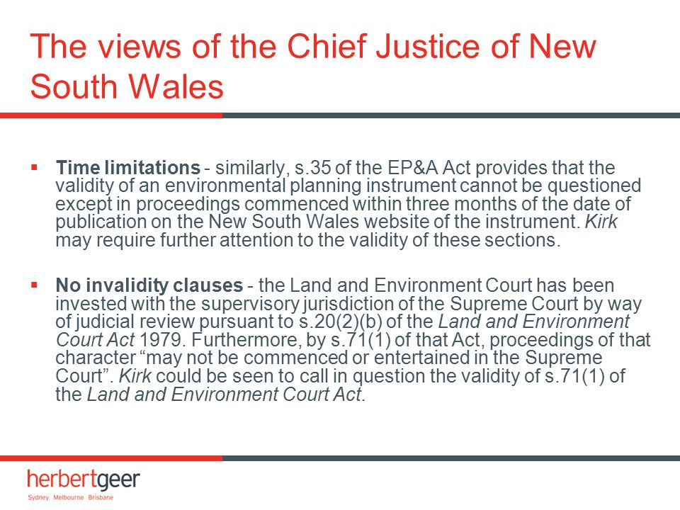 The views of the Chief Justice of New South Wales  Time limitations - similarly, s.35 of the EP&A Act provides that the validity of an environmental