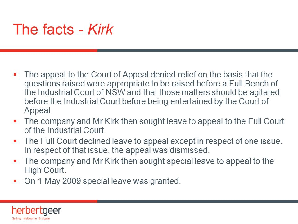 Post-Kirk developments in NSW [Non-OH&S] - Department of Health  After the decision in Kirk was handed down, the Court of Appeal invited the parties to make further submissions in relation to the impact of the Kirk decision.
