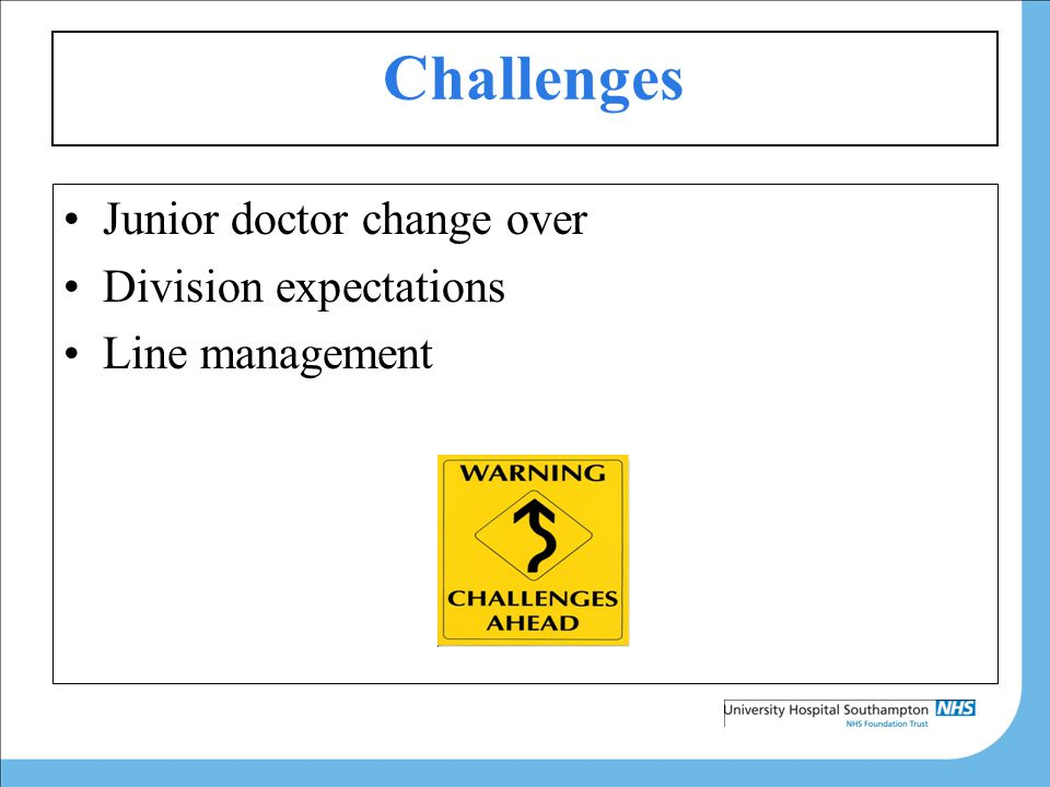 Challenges Junior doctor change over Division expectations Line management