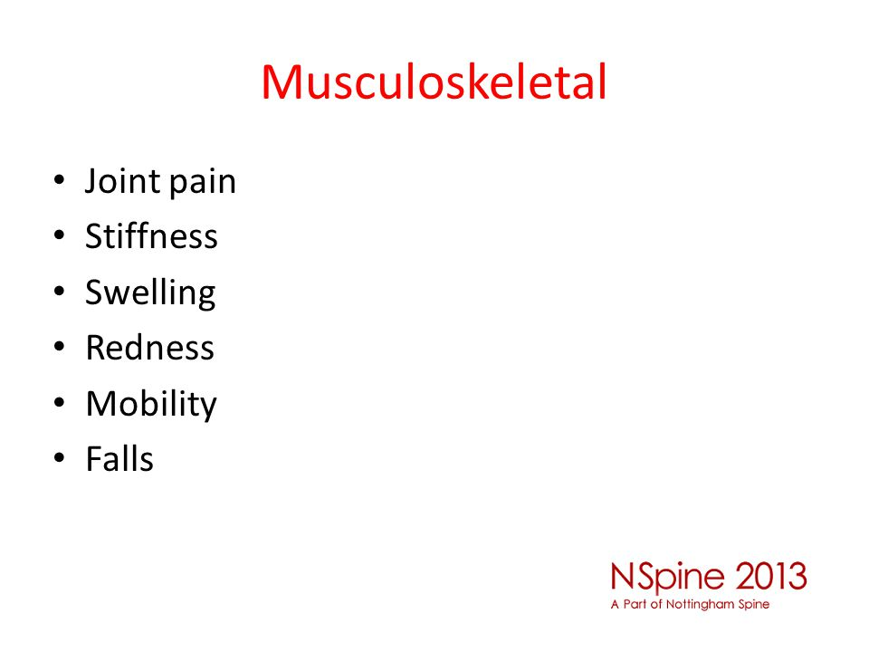Musculoskeletal Joint pain Stiffness Swelling Redness Mobility Falls
