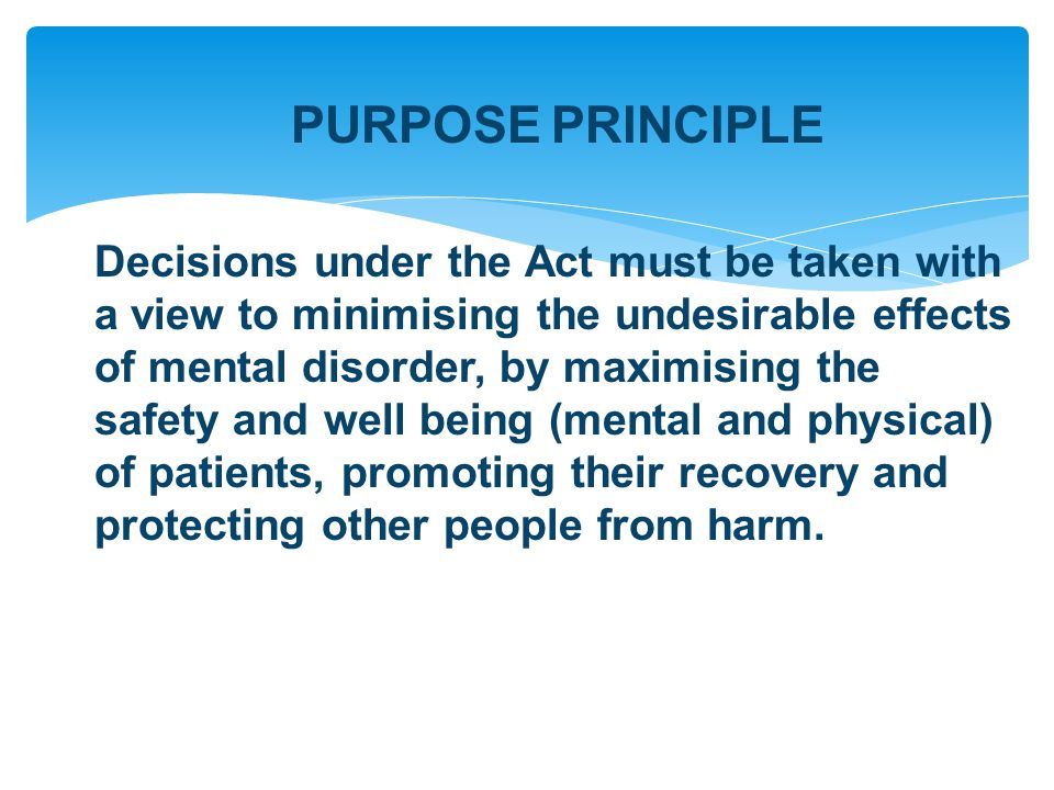 People taking action without a patient's consent must attempt to keep to a minimum the restriction they impose on the patient's liberty, having regard to the purpose for which the restrictions are imposed.
