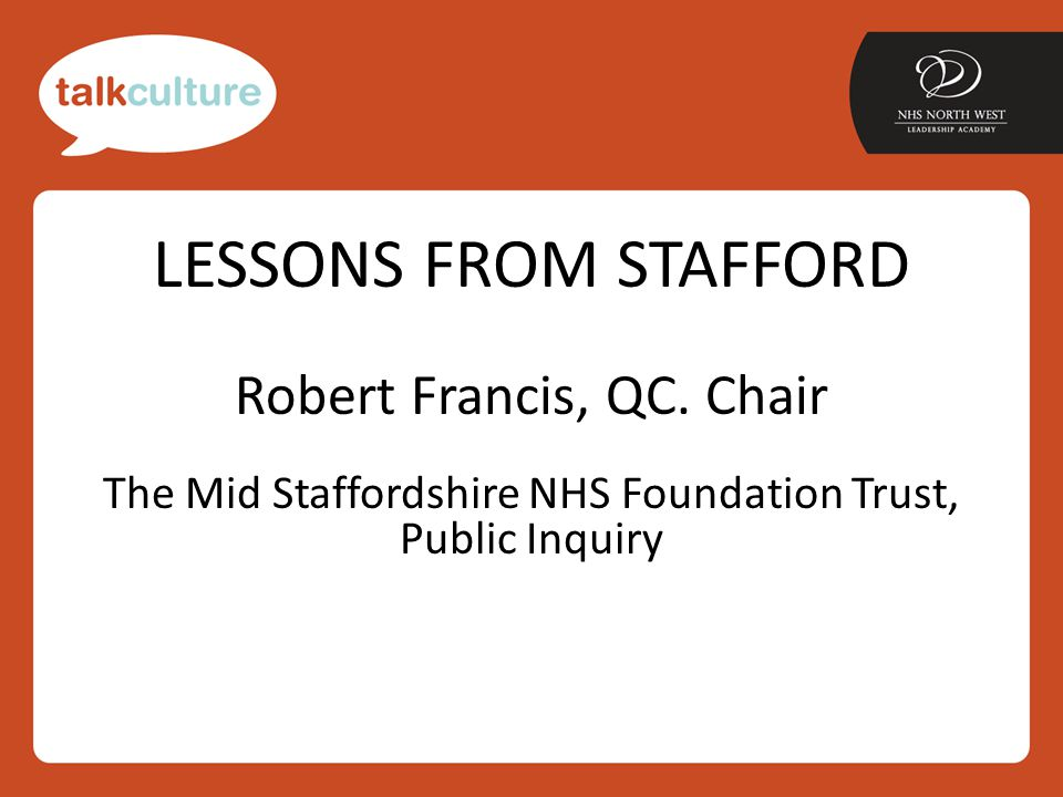 LESSONS FROM STAFFORD Robert Francis, QC.