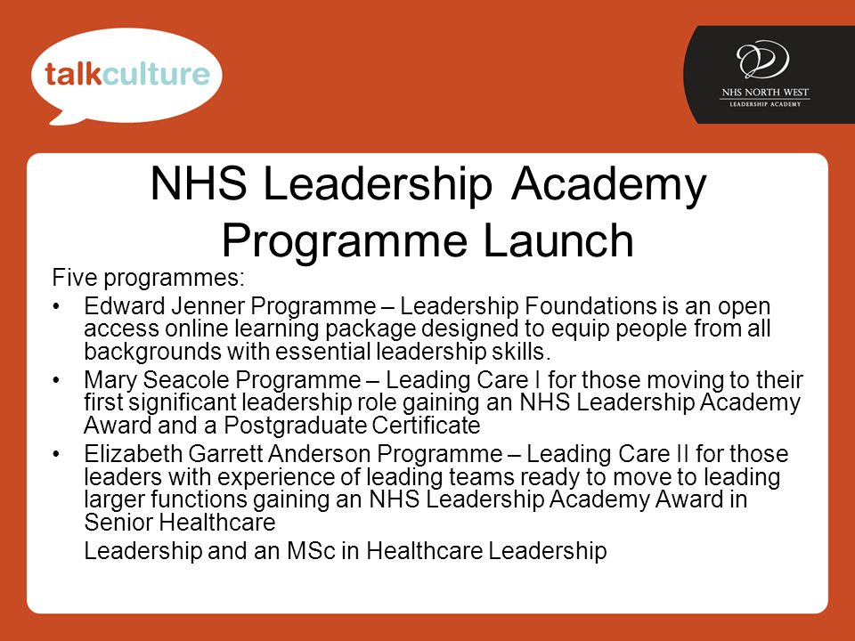 NHS Leadership Academy Programme Launch Five programmes: Edward Jenner Programme – Leadership Foundations is an open access online learning package designed to equip people from all backgrounds with essential leadership skills.