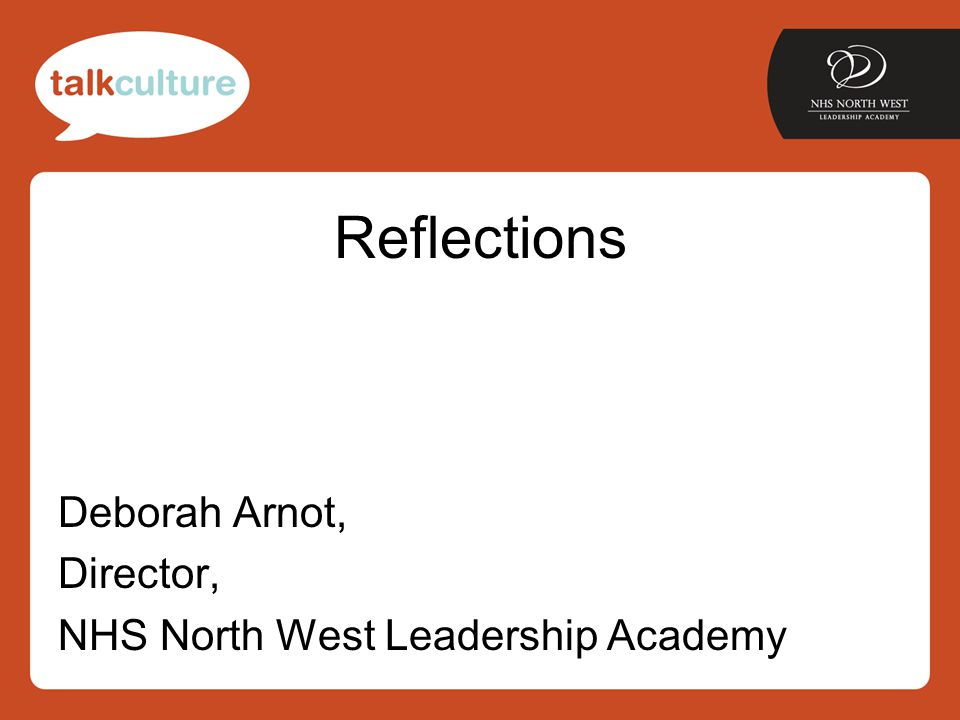 Reflections Deborah Arnot, Director, NHS North West Leadership Academy