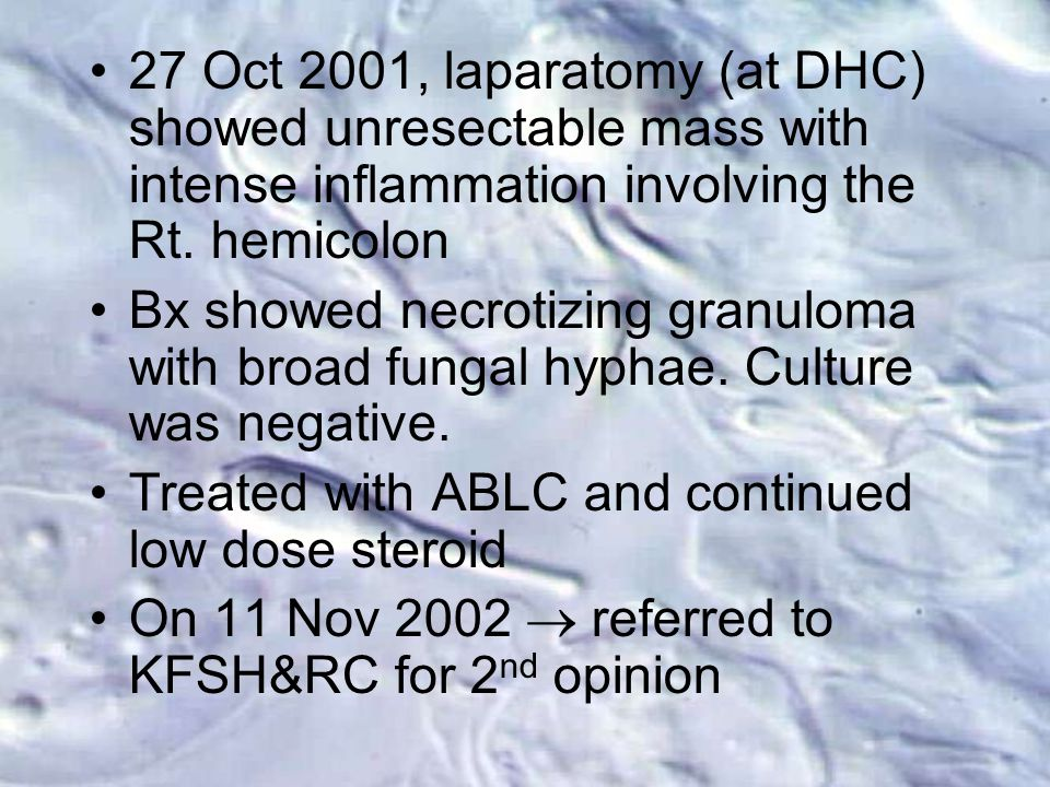 27 Oct 2001, laparatomy (at DHC) showed unresectable mass with intense inflammation involving the Rt.