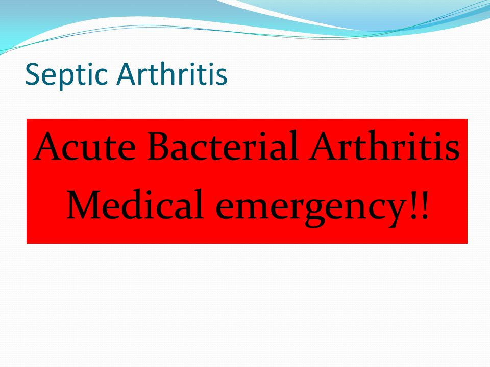 Septic Arthritis Acute Bacterial Arthritis Medical emergency!!