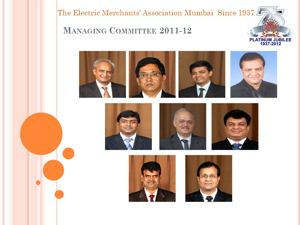 The Electric Merchants' Association Mumbai Since 1937 M ANAGING C OMMITTEE 2011-12