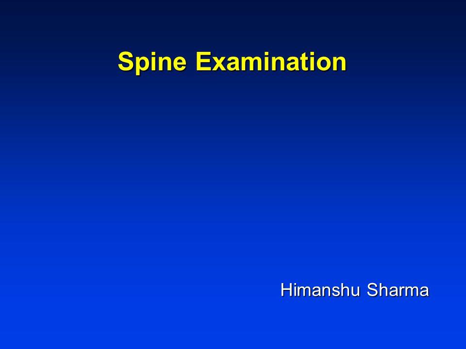 Spine Examination Himanshu Sharma Himanshu Sharma