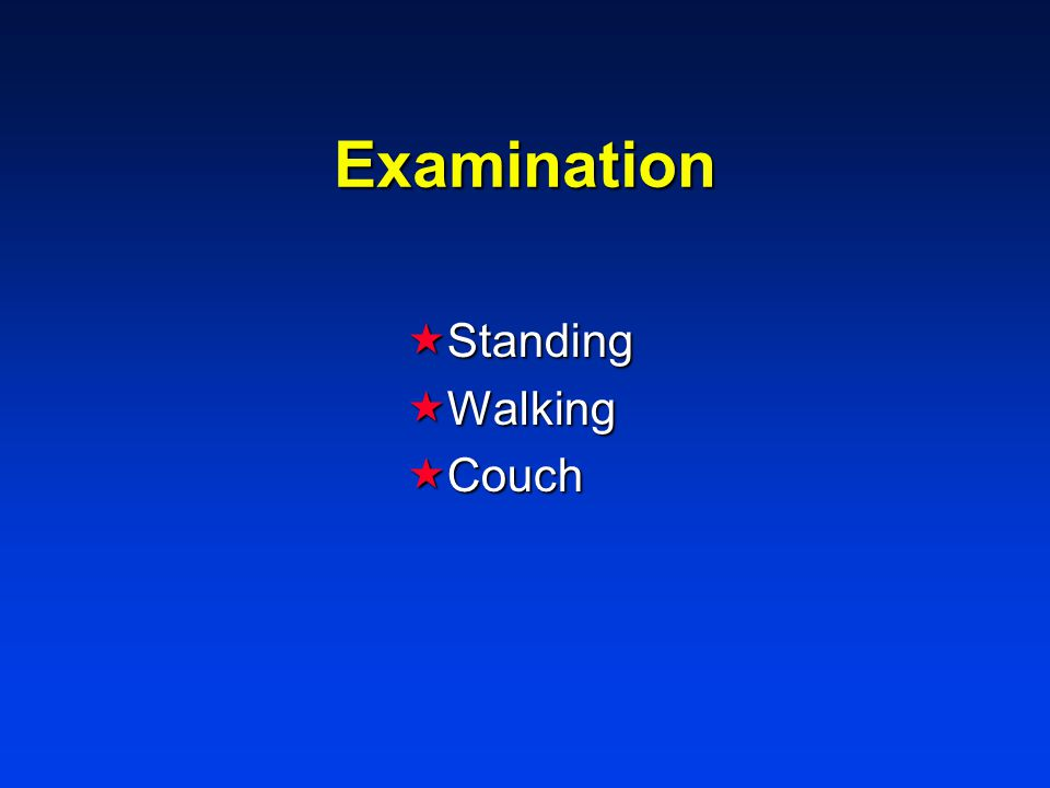 Examination  Standing  Walking  Couch