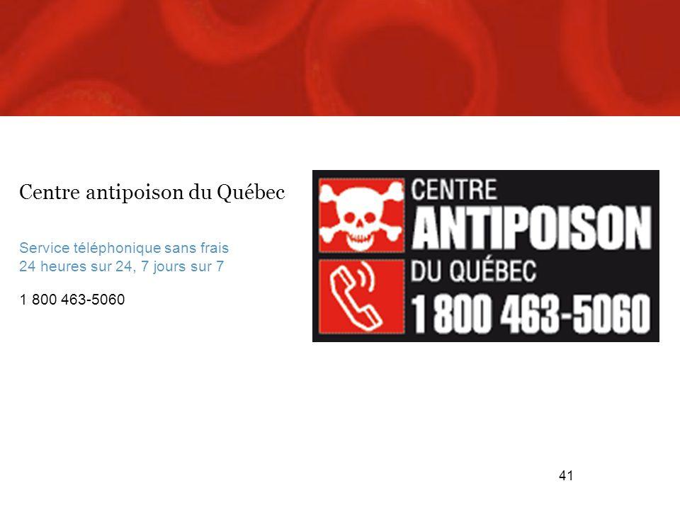41 Centre antipoison du Québec Service téléphonique sans frais 24 heures sur 24, 7 jours sur 7 1 800 463-5060