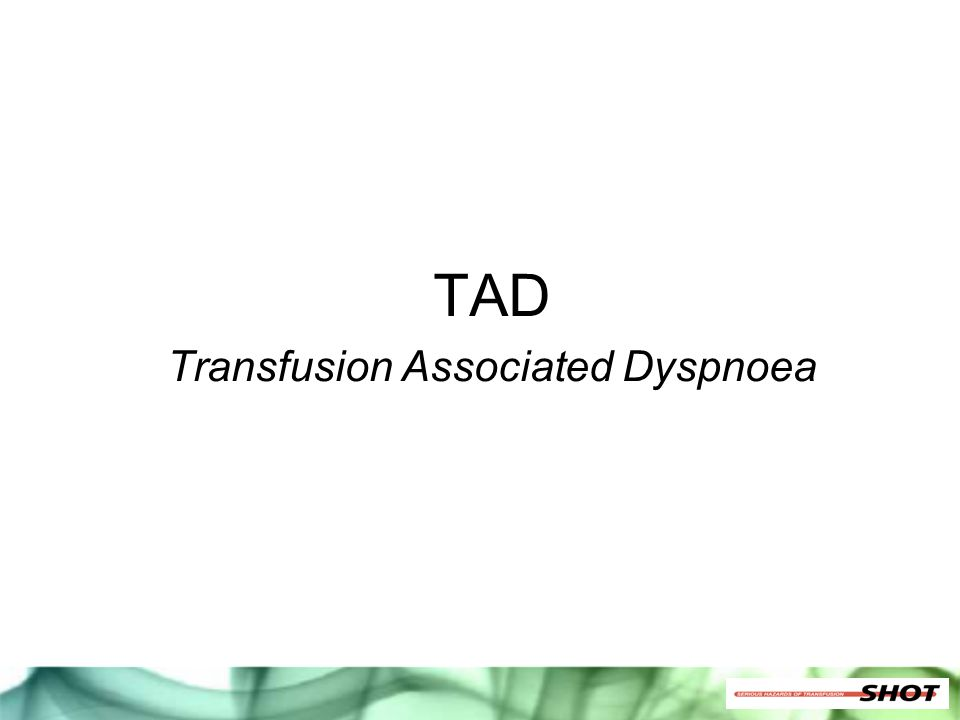 TAD Transfusion Associated Dyspnoea