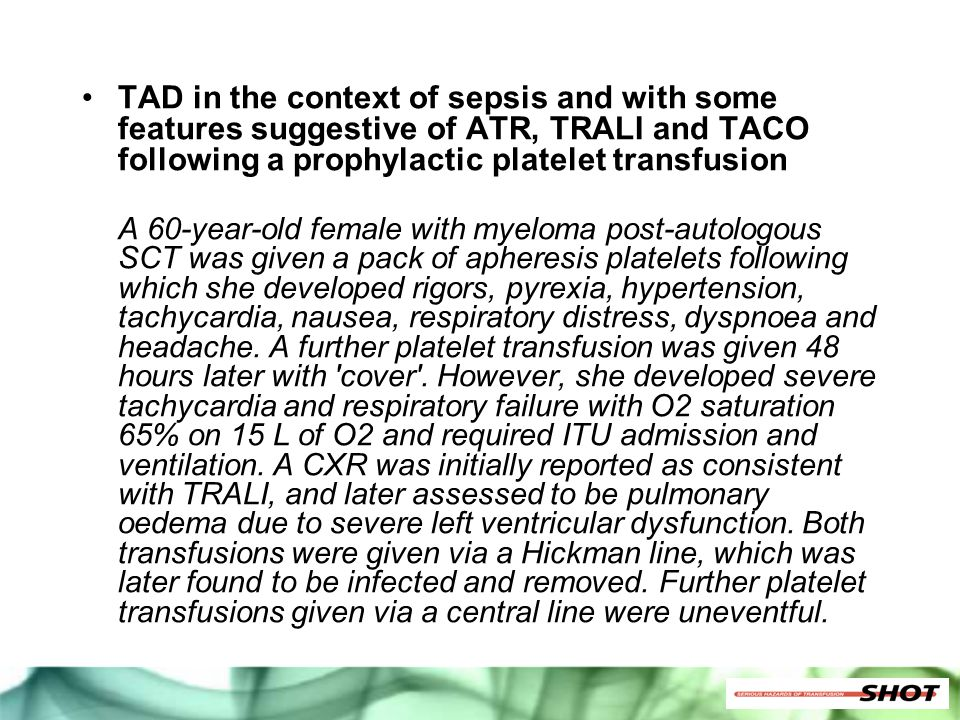TAD in the context of sepsis and with some features suggestive of ATR, TRALI and TACO following a prophylactic platelet transfusion A 60-year-old fema