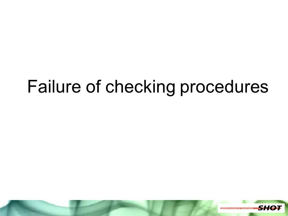 Failure of checking procedures