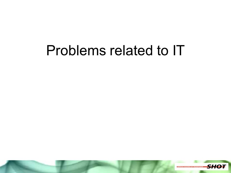 Problems related to IT