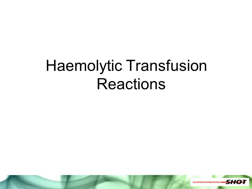 Haemolytic Transfusion Reactions