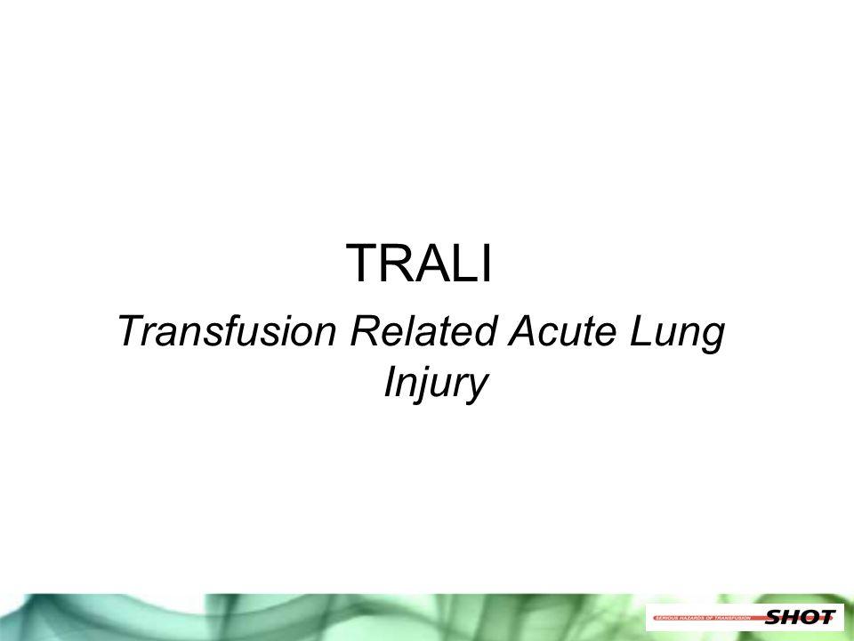 TRALI Transfusion Related Acute Lung Injury